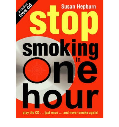 Stop Smoking in One Hour: Play the CD...Just Once...and Never Smoke Again!