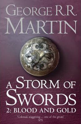 A Storm of Swords: Blood and Gold Pt. 2: Book 3 of a Song of Ice and Fire