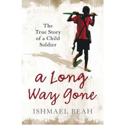 A Long Way Gone: The True Story of a Child Soldier