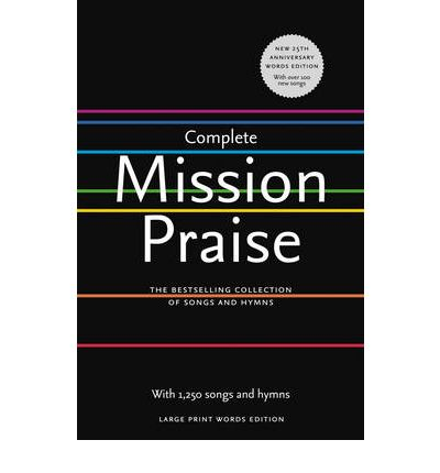 Complete Mission Praise: Large Print Words edition (Large Type 25th Anniversary Edition)