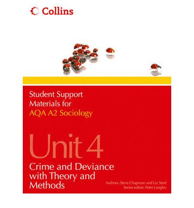AQA A2 Sociology Unit 4: Crime and Deviance with Theory and Methods