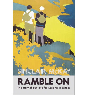 Ramble on: The Story of Our Love for Walking Britain