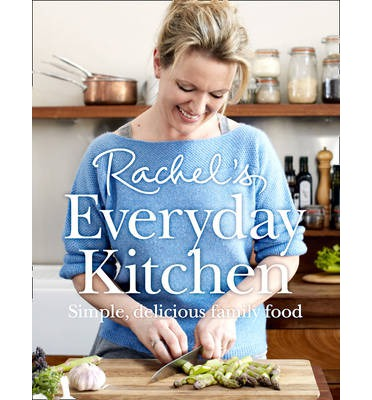 Rachel's Kitchen: How to feed your family delicious, nutritious, affordable food every day