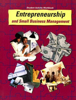 Entrepreneurship and Small Business Management Student Activity Workbook