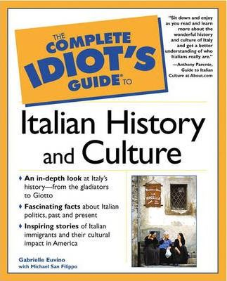 The Complete Idiot's Guide to Italian History and Culture