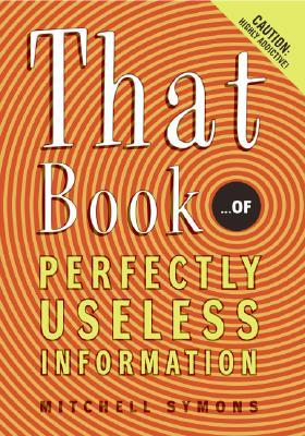 That Book ...of Perfectly Useless Information