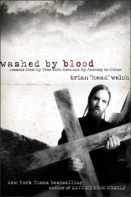Washed by Blood: Lessons from My Time with Korn and My Journey to Christ