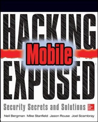 Hacking Exposed Mobile: Mobile Security Secrets & Solutions