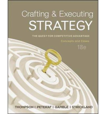 thompson jr arthur a strickland iii a j gamble john e crafting and executing strategy 17th edition c And cases [arthur a thompson, margaret a peteraf, john e gamble, iii a j  strickland] on amazoncom  overview: the 18th edition of crafting and  executing strategy represents one of our  re-examination of every paragraph  on every page of the 17th edition chapters  arthur a thompson jr  michael  c knapp.