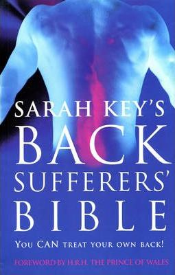 The Back Sufferer's Bible: You CAN Treat Your Own Back!