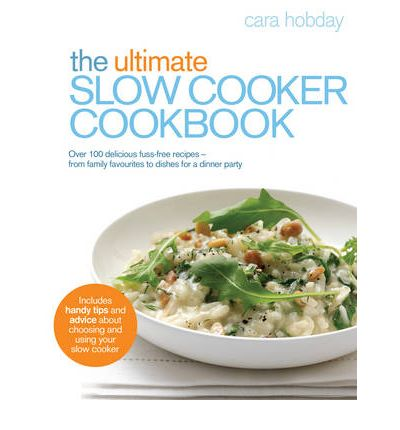 The Ultimate Slow Cooker Cookbook
