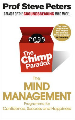 The Chimp Paradox: How Our Impulses and Emotions Can Determine Success and Happiness and How We Can Control Them