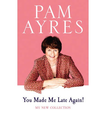 You Made Me Late Again!: My New Collection