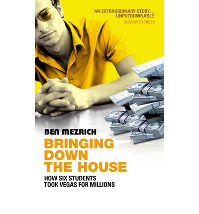 Bringing Down the House: The Inside Story of Six MIT Students Who Took Vegas for Millions