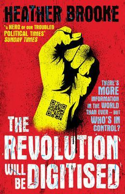 The Revolution Will be Digitised: Dispatches from the Information War