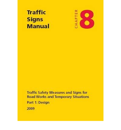 Traffic Signs Manual Chapter 8: Design Pt. 1: Traffic Safety Measures and Signs for Road Works and Temporary Situations