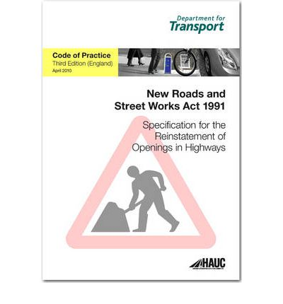 Specification for the Reinstatement of Openings in Highways April 2010: Code of Practice for England