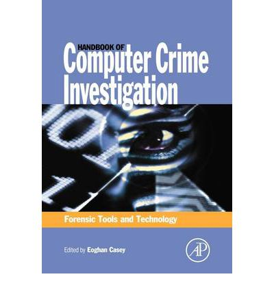 Handbook of Computer Crime Investigation: Forensic Tools and Technology
