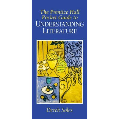 The Prentice Hall Pocket Guide to Understanding Literature