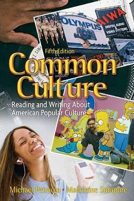 Common Culture: Reading and Writing About American Popular Culture
