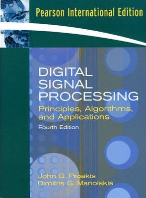 Digital Signal Processing: Principles, Algorithms, and Applications