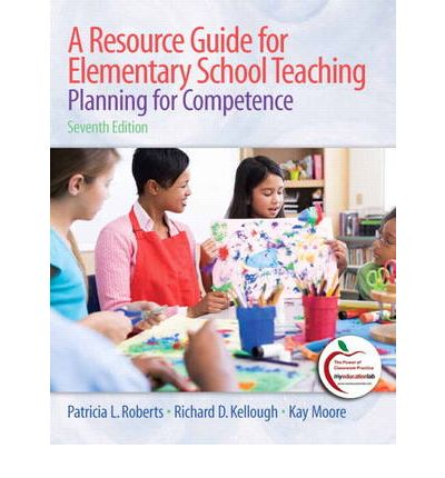 A Resource Guide for Elementary School Teaching: Planning for Competence