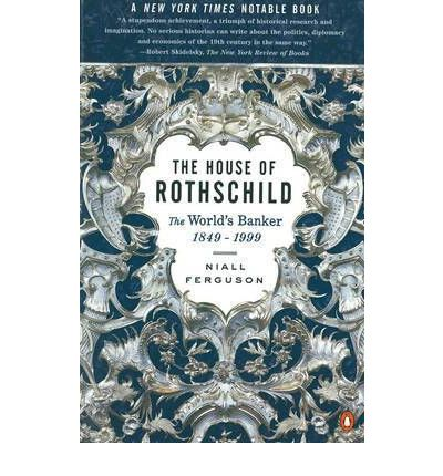 The House of Rothschild: The World's Banker, 1849-1998
