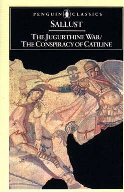 The Jugurthine War: The Conspiracy of Catiline