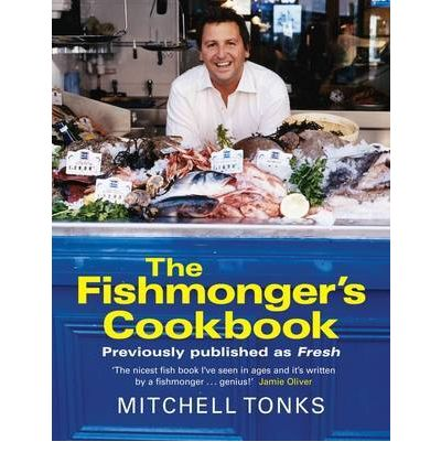 The Fishmonger's Cookbook: A Guide to Buying Fish and Cooking Simple Recipes