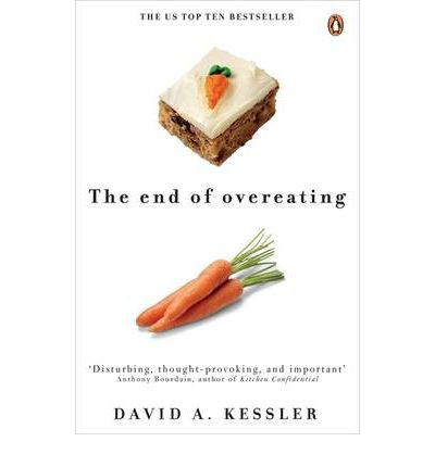The End of Overeating: Taking Control of Our Insatiable Appetite