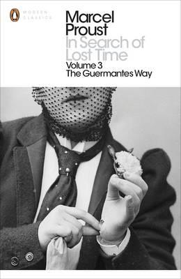 In Search of Lost Time: v. 3: The Guermantes Way