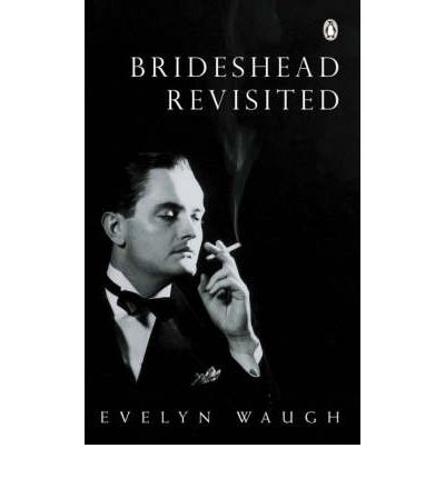 Brideshead Revisited: Sacred and Profane Memories of Captain Charles Ryder: The Sacred and Profane Memories of Captain Charles Ryder