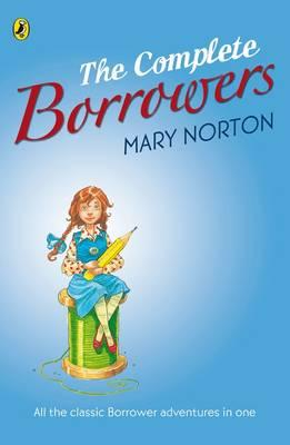 """The Complete Borrowers: """"The Borrowers""""; """"The Borrowers Afield""""; """"The Borrowers Afloat""""; """"The Borrowers Aloft""""; """"The Borrowers Avenged""""; """"Poor Stainless"""""""