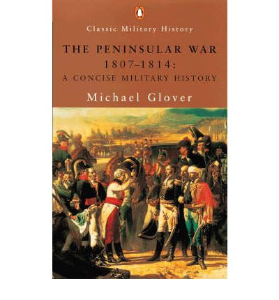 The Peninsular War, 1807-1814: A Concise Military History