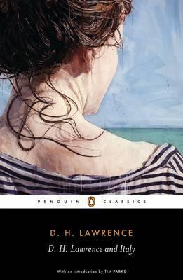 D. H. Lawrence and Italy: Sketches from Etruscan Places, Sea and Sardinia, Twilight in Italy
