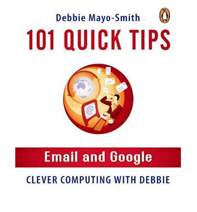 101 Quick Tips: Email and Google