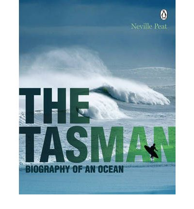 The Tasman: Biography of an Ocean
