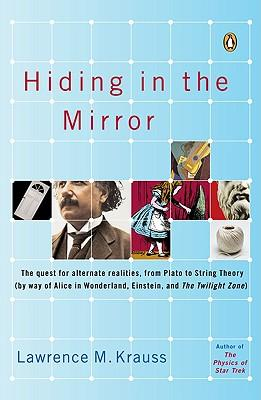 Hising in the Mirror: The Quest for Alternate Realities, from Plato to String Theory