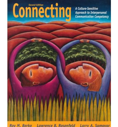 Connecting: A Culture-Sensitive Approach to Interpersonal Communication Competency