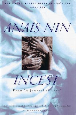 "Incest: From ""A Journal of Love"" -The Unexpurgated Diary of Anais Nin (1932-1934)"