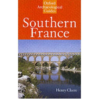 Southern France: An Oxford Archaeological Guide