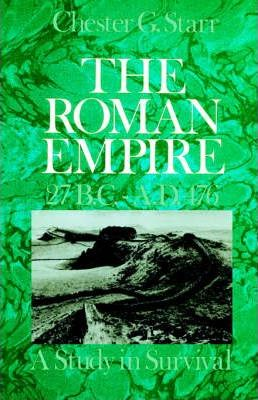 The Roman Empire, 27 B.C.-A.D.476: A Study in Survival