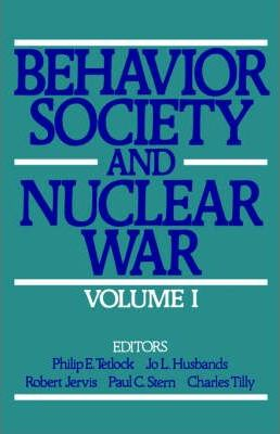 Behavior, Society and Nuclear War: Volume one