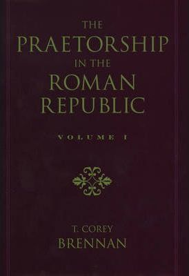 The Praetorship in the Roman Republic: 122 to 49 BC Volume 2