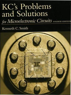 Microelectronic Circuits: KC's Problems and Solutions to 4r.e