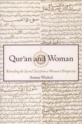 Qur.an and Woman: Rereading the Sacred Text from a Woman's Perspective