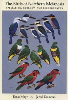The Birds of Northern Melanesia: Speciation, Dispersal and Biogeography