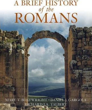 A Brief History of the Romans: Politics, Society, and Culture