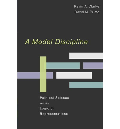 A Model Discipline: Political Science and the Logic of Representations