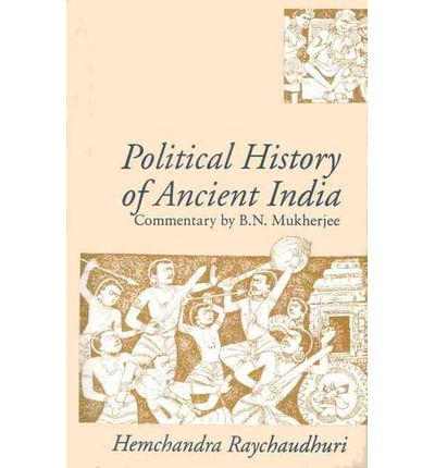 The Political History of Ancient India: From the Accession of Parikshit to the Extinction of the Gupta Dynasty